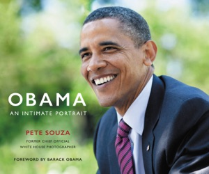 Obama: An Intimate Portrait - Pete Souza & Barack Obama pdf download