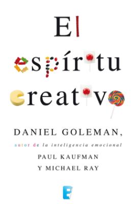 El espíritu creativo - Daniel Goleman, Paul Kaufman & Michael Ray