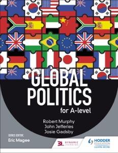 Global Politics for A-level - Robert Murphy, John Jefferies & Josie Gadsby pdf download