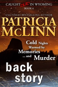 Back Story (Caught Dead in Wyoming, Book 6) - Patricia McLinn pdf download