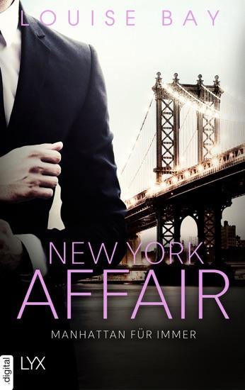 New York Affair - Manhattan für immer by Louise Bay pdf download