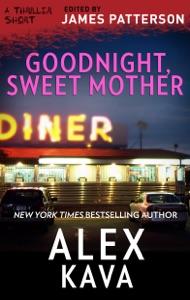 Goodnight, Sweet Mother - Alex Kava pdf download
