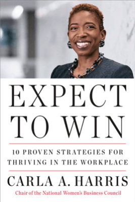Expect to Win - Carla A Harris
