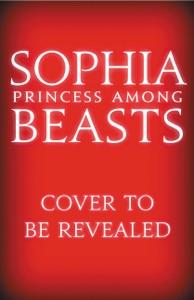 Sophia, Princess Among Beasts - James Patterson & Emily Raymond pdf download
