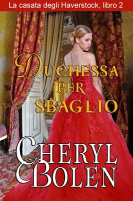 Duchessa per sbaglio - Cheryl Bolen pdf download