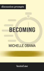 Becoming by Michelle Obama (Discussion Prompts) - Michelle Obama pdf download