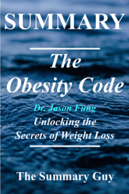 The Obesity Code - The Summary Guy