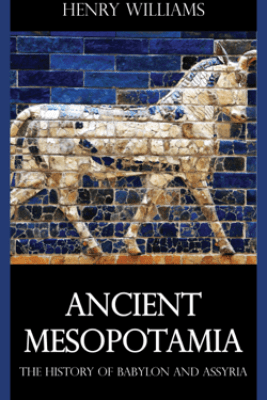 Ancient Mesopotamia - Henry Williams