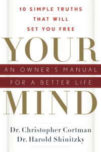 Your Mind: An Owner's Manual for a Better Life - Christopher Cortman pdf download