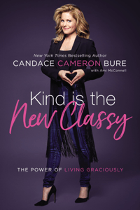 Kind Is the New Classy - Candace Cameron Bure pdf download