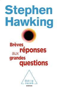 Brèves réponses aux grandes questions - Stephen Hawking pdf download