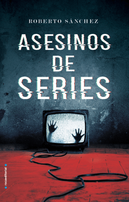 Asesinos de series - Roberto Sánchez Ruiz pdf download