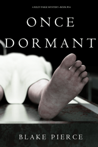 Once Dormant (A Riley Paige Mystery—Book 14) - Blake Pierce pdf download
