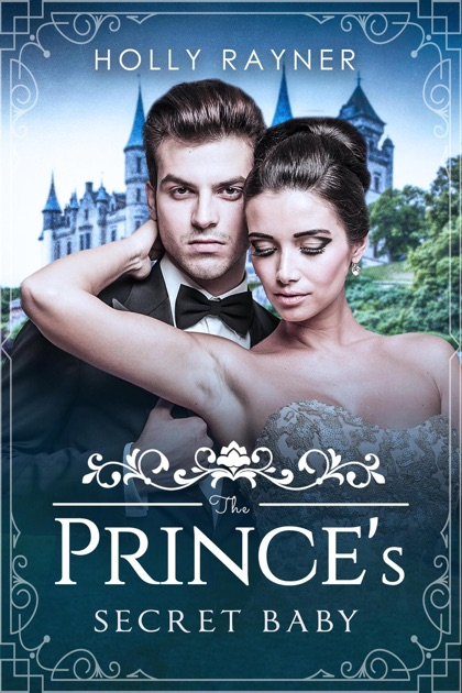 The Prince's Secret Baby By Holly Rayner On Apple Books
