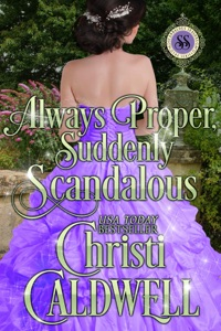 Always Proper, Suddenly Scandalous - Christi Caldwell pdf download