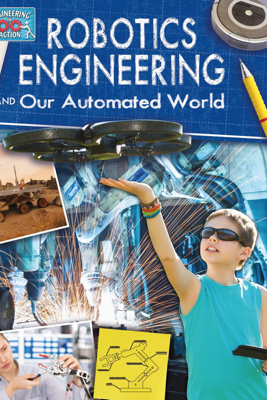Robotics Engineering and Our Automated World - Rebecca Sjonger