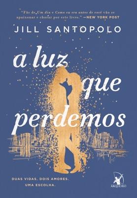 A luz que perdemos - Jill Santopolo pdf download