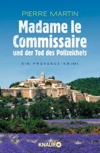 Madame le Commissaire und der Tod des Polizeichefs - Pierre Martin pdf download
