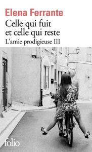 L'amie prodigieuse (Tome 3) - Celle qui fuit et celle qui reste - Elena Ferrante pdf download