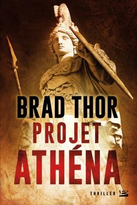 Projet Athéna - Brad Thor pdf download
