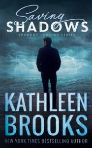 Saving Shadows - Kathleen Brooks pdf download