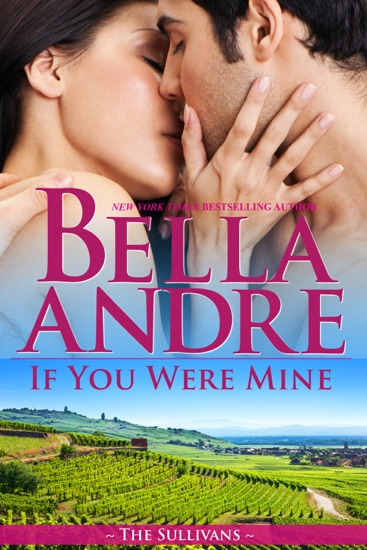 If You Were Mine by Bella Andre PDF Download
