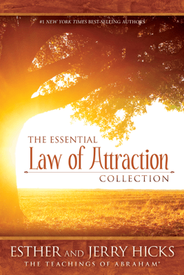 The Essential Law of Attraction Collection - Esther Hicks & Jerry Hicks