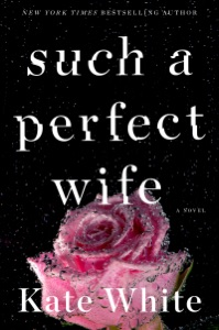 Such a Perfect Wife - Kate White pdf download