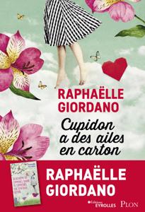 Cupidon a des ailes en carton - Raphaëlle Giordano pdf download