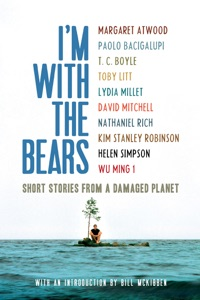 I'm With the Bears - Mark Martin, Lydia Millet, Bill McKibben, Margaret Atwood & Paolo Bacigalupi pdf download