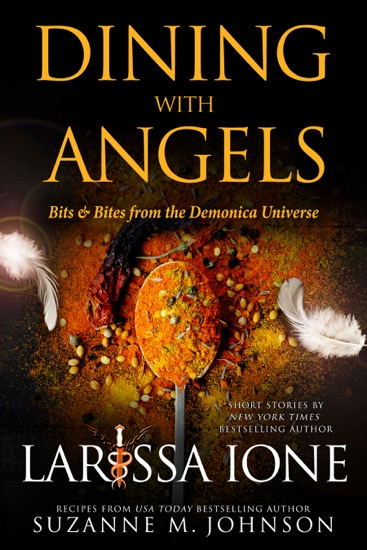 Dining with Angels: Bits & Bites from the Demonica Universe by Larissa Ione pdf download
