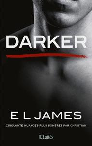 Darker - Cinquante nuances plus sombres par Christian - E L James pdf download