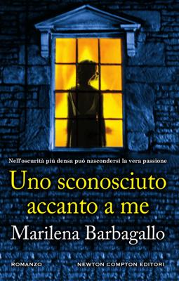 Uno sconosciuto accanto a me - Marilena Barbagallo pdf download