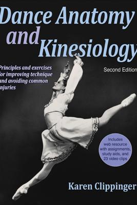 Dance Anatomy and Kinesiology - Karen Sue Clippinger