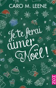 Je te ferai aimer Noël ! - Caro M Leene pdf download