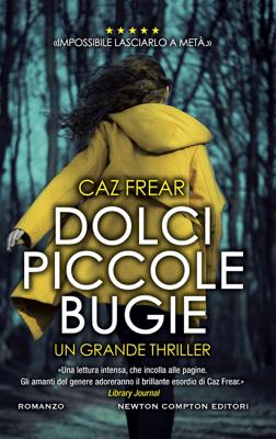 Dolci, piccole bugie - Caz Frear pdf download