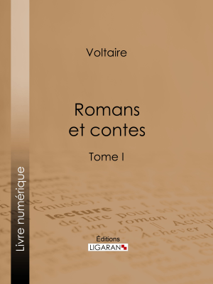 Romans et contes - Voltaire, Jacques Bainville & Ligaran pdf download