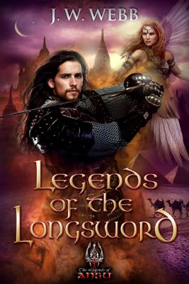 Legends of the Longsword: A Legends of Ansu fantasy - JW Webb