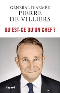 Qu'est-ce qu'un chef ? - Pierre de Villiers pdf download