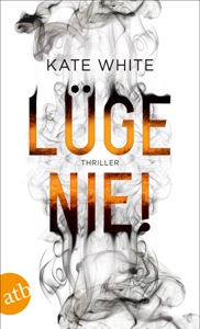 Lüge nie! - Kate White pdf download