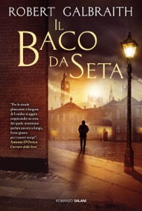 Il baco da seta - Robert Galbraith & J.K. Rowling pdf download
