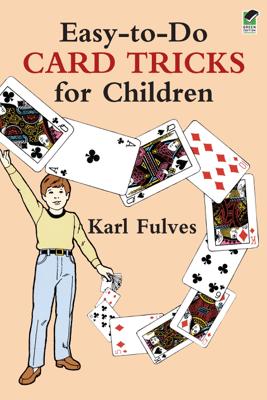 Easy-to-Do Card Tricks for Children - Karl Fulves