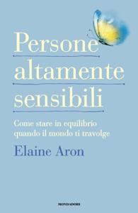 Persone altamente sensibili - Elaine Aron pdf download