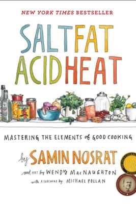 Salt, Fat, Acid, Heat - Samin Nosrat