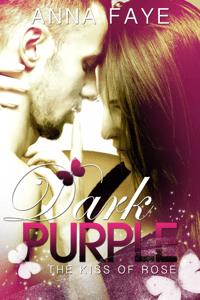 Dark Purple - The Kiss of Rose - Anna Faye & Anna Winter pdf download