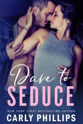 Dare to Seduce - Carly Phillips pdf download