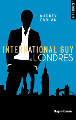 International Guy - tome 7 Londres - Audrey Carlan pdf download