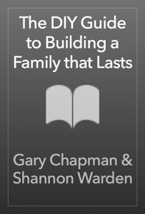 The DIY Guide to Building a Family that Lasts - Gary Chapman & Shannon Warden pdf download
