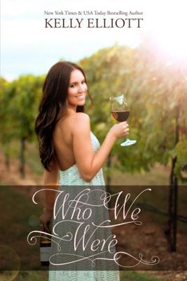 Who We Were (iBooks Edition) - Kelly Elliott pdf download