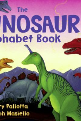 The Dinosaur Alphabet Book - Jerry Pallotta & Ralph Masiello